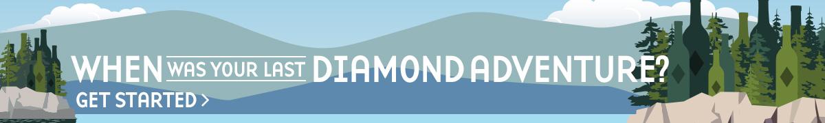 Adventure on with Diamond