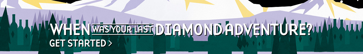 Adventure on with Diamond