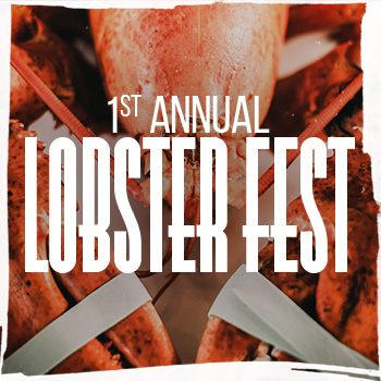 1st Annual Lobster Fest.