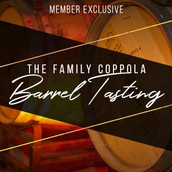Member Exclusive The Family Coppola Barrel Tasting