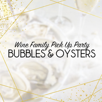 Wine Family Pick Up Party, Bubbles and Oysters