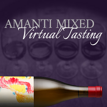 Amanti Mixed Virtual Tasting and a bottle of chardonnay.
