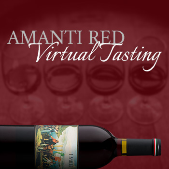 Amanti Red Virtual Tasting and a bottle of I Mille wine.