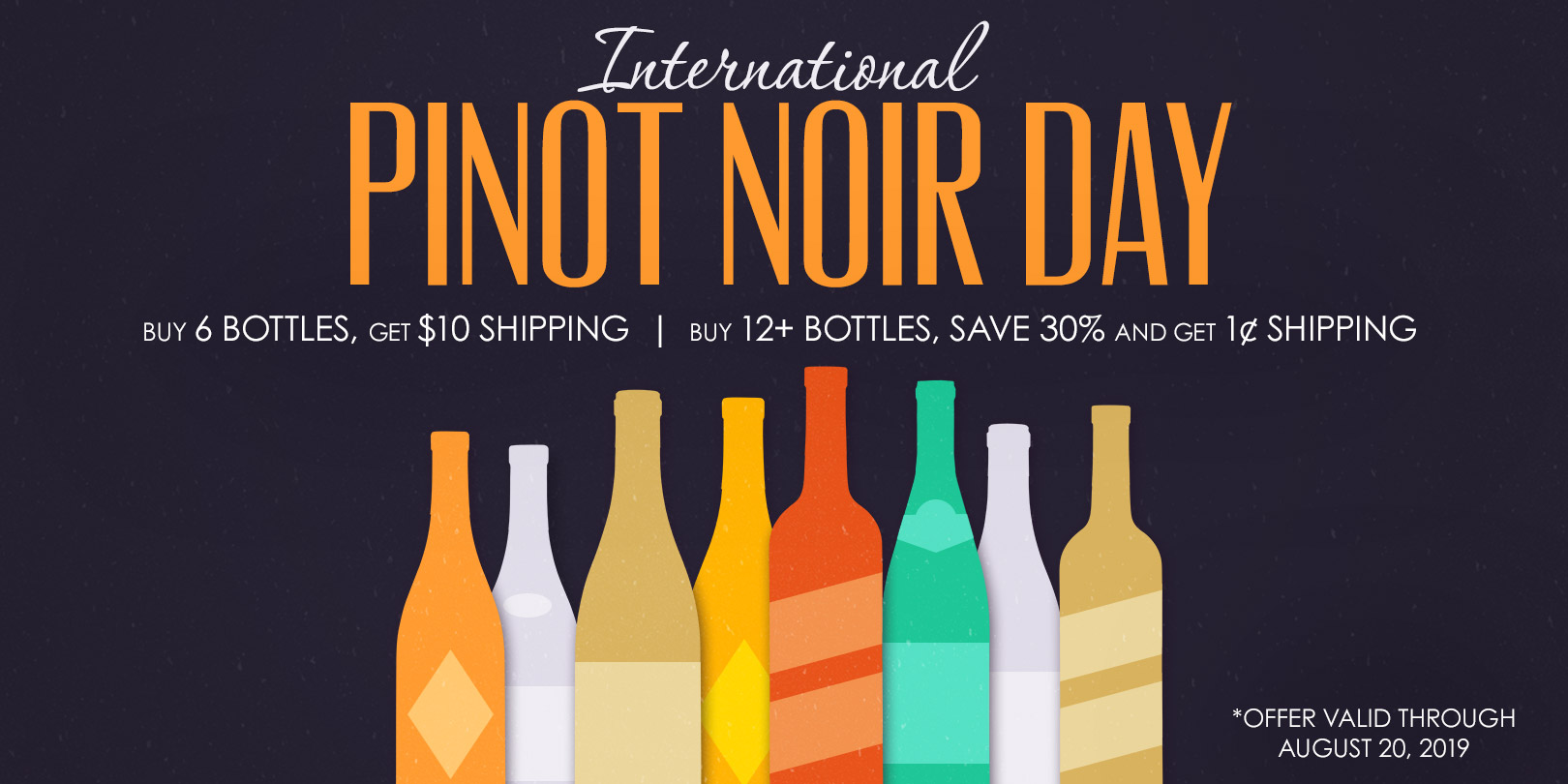 Colorful wine bottles graphics and the words 'International Pinot Noir Day'. - Featured Item