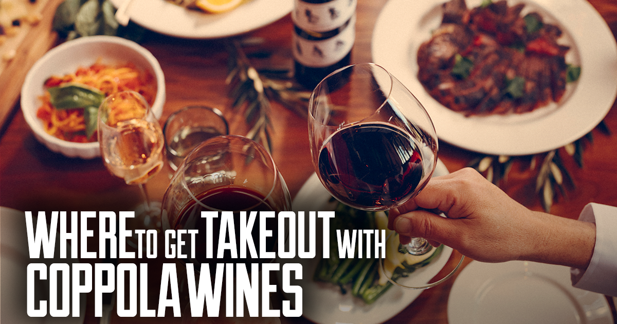Where to get takeout with Coppola wines.